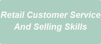 Retail Customer Service And Selling Skills